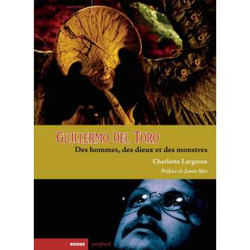 GUILLERMO DEL TORO, Des hommes, des dieux et des monstres , Charlotte Largeron