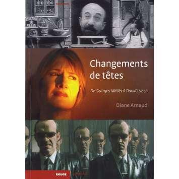 CHANGEMENT DE TETES De Georges Méliès à David Lynch, Diane Arnaud Livre