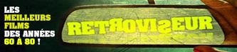 Retroviseur.com site spécialisé Cinema 1960 à 1980