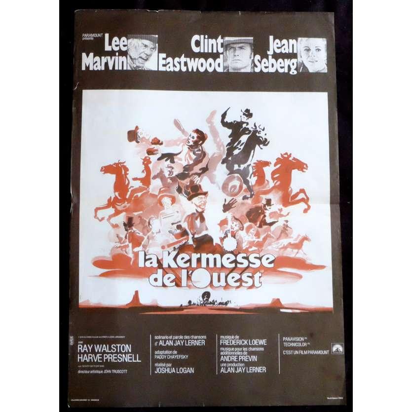 LA KERMESSE DE L'OUEST Affiche de film 40x60 - 1969 - Clint Eastwood, Joshua Logan