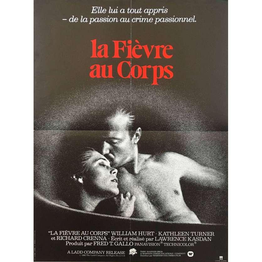 FIEVRE AU CORPS Affiche 40x60 FR '81 Lawrence Kasdan, Kathleen Turner