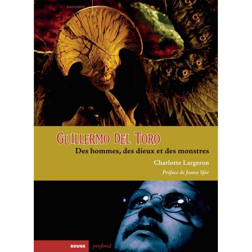 GUILLERMO DEL TORO, Des hommes, des dieux et des monstres, Charlotte Largeron Livre