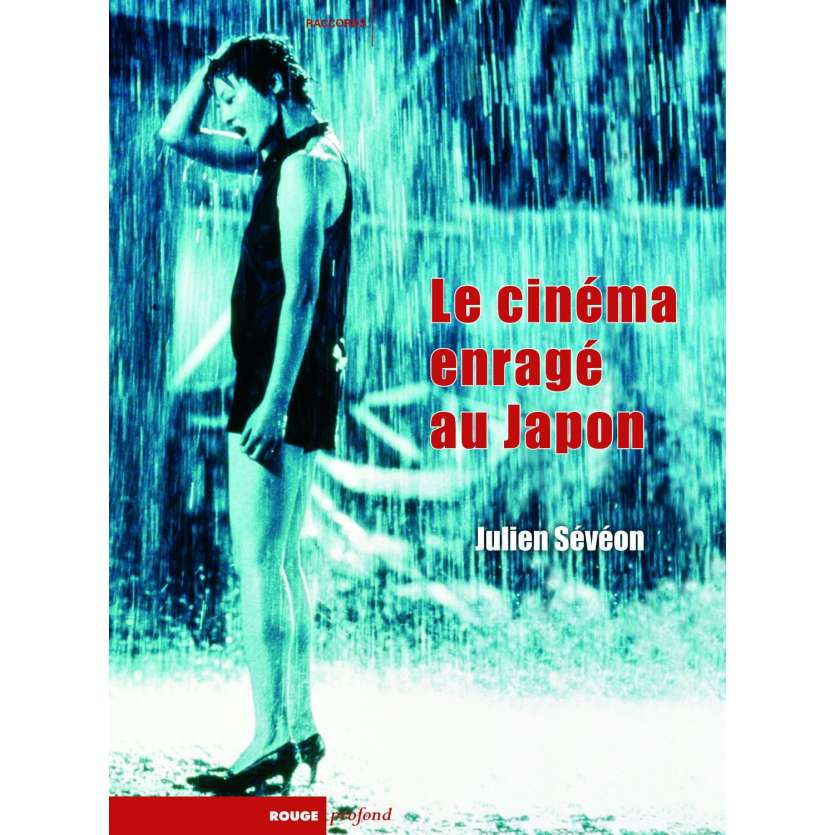 LE CINEMA ENRAGE AU JAPON, Julien Sévéon Livre